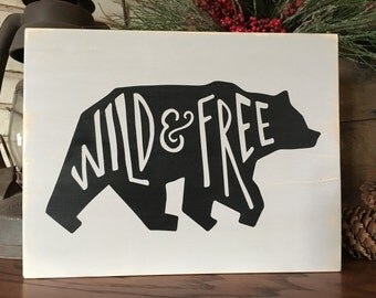 Wild & Free Bear Wood Sign