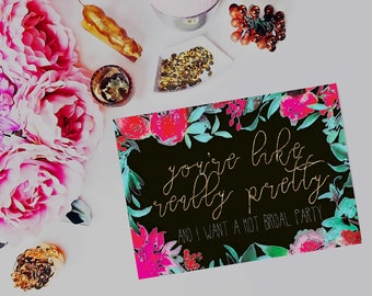 You're Like Really Pretty\\Bridesmaid Card\\Digital File