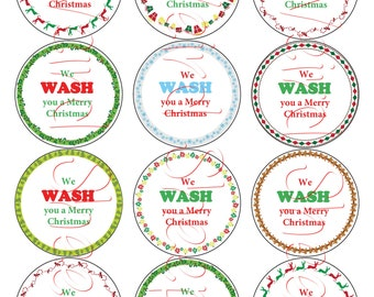 We Wash You A Merry Christmas Circle Tags A - PDF FILE ONLY