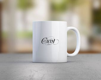 Decorative C*nt Mug