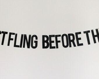 Last Fling Before The Ring Glitter Banner