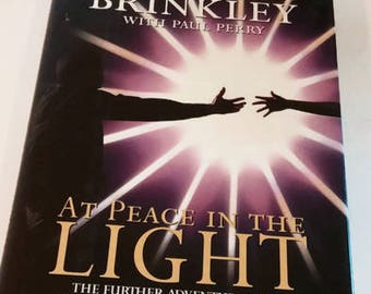 At Peace in the Light by Dannion Brinkley/Hardcover 1st Edition/Spiritual/Inspirational