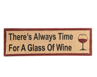 "ESE Wooden/Burlap Wine Sign ""There's always time for a glass of wine"""