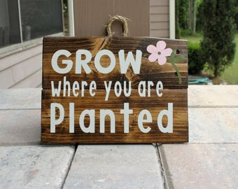 """Wood Sign/""""Grow Where You are Planted""""/Inspirational Sign/Home Decor/Rustic Wood Sign/Wood Nursery Sign/Rustic Decor"""