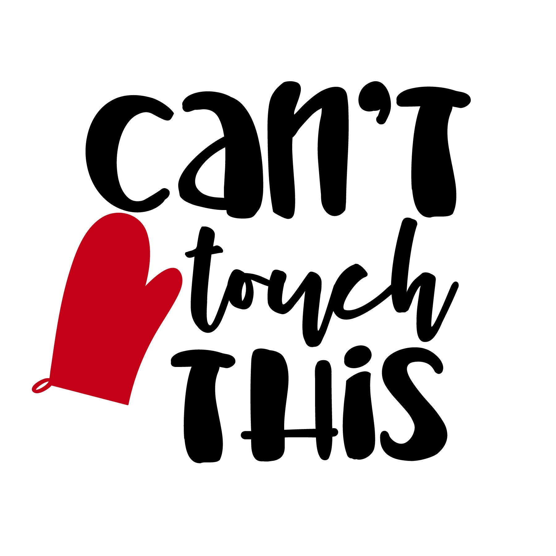 Download Can't Touch This Cut File, SVG, Silhouette, Cricut, Baking ...