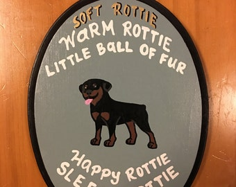 Rottie sign, Soft Rottie, Warm Rottie, little ball of fur, Happy Rottie, Sleepy Rottie, Grr, Grr, Grr.