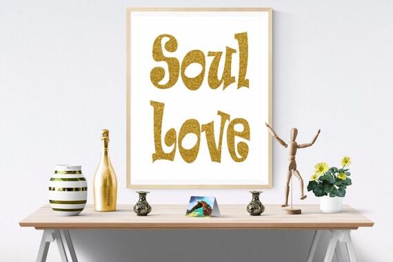 Soul, Love, Gold, Printable Art, Wall Art, Wall Prints, Wall Art Prints, Instant Download, Digital, Digital Paper, Modern Art, Art Print