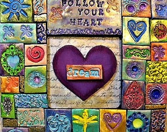 Mosaic, polymer clay mosaic, wall art, follow your heart, wooden plaque