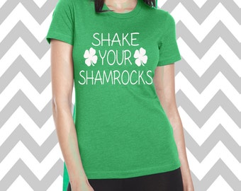 Shake Your Shamrocks St. Patrick's Day Shirt Bar Pub Shirt Funny St. Patty's Day Tee Clover Shirt Funny Drinking Tee Shamrock Shirt