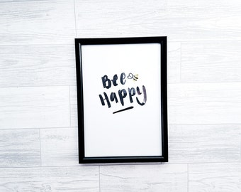 Art Print | Hand-Lettered Quote | A6 | A4 | Bee Happy | Typography Words Gift Home