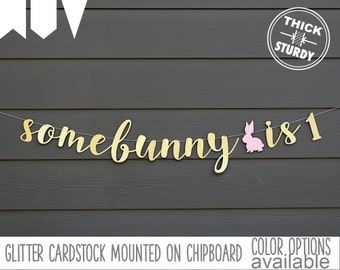 some bunny is one banner, 1st birthday banner, bunny theme, gold glitter party decorations, cursive banner, BUN002