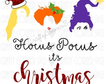 Christmas SVG-Sanderson Sister Christmas-Hocus Pocus it's Christmas-Cutting file-Holiday SVG-Cricut-Cute SVG-Instant Download-Digital File