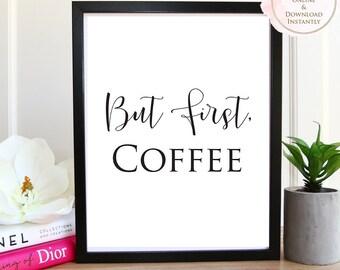 Printable wall art, But First Coffee, Printable Quote, Wall Art Prints, Printable Art, Home decor, Printable Gift, Office, Studio, Prints