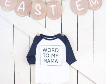 Word to my mama Toddler Shirt