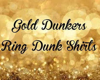 Gold Dunkers Ring Dunk Tees