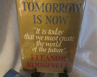 Tomorrow is Now, by Eleanor Roosevelt
