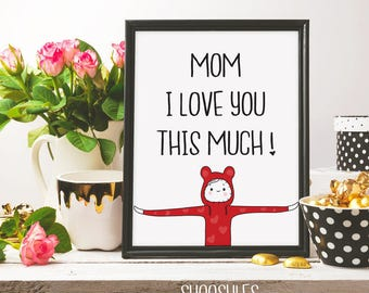 Mom i love you this much,mother's day gift, printable art, mother's day print, illustration, doodle art, gift for mom, big hug, love you mum