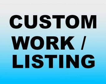 Custom Work - Listing - Everything you need change or modify in anything listing of this shop