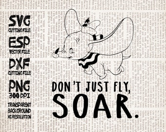 Don't just fly Soar Disney Quote SVG Clipart - Cut files - Svg Dxf Eps Pdf Png