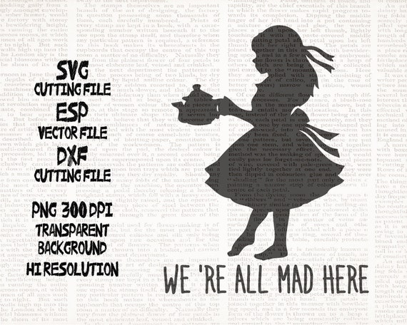 we are all mad here alice disney quote svg clipart cut files