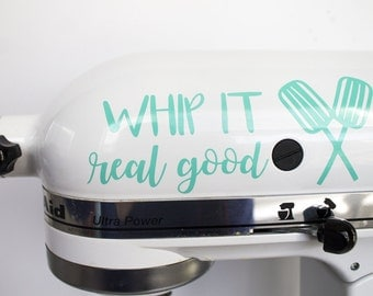 Whip it real good Kitchenaid mixer decal, mixer decal, wall art decal, vinyl decal, free shipping
