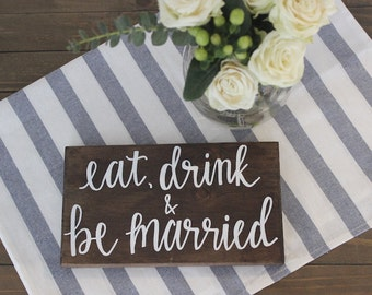 Eat, Drink and Be Married | Bar Sign | Wedding Decor | Wood Sign | Hand Lettered