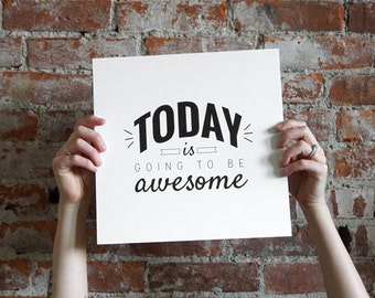 """Typographic Print - 12"""" x 12"""" - Black & White - Today is Awesome"""