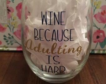 Wine because Adulting is Hard