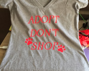 Adopt don't shop tshirt