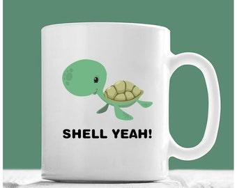 Turtle Mug, Shell Yeah, Turtle Coffee Mug, Sea Turtle Coffee Mug, Sea Turtle Gifts, Gifts For Turtle Lovers, Funny Turtle Gifts