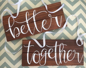 Rustic Better Together Wedding Chair Signs