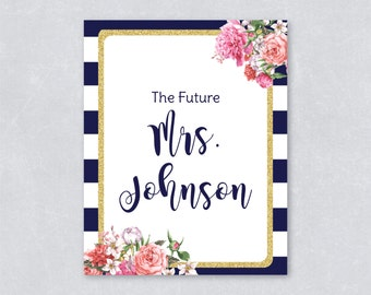The future Mrs to be / Nautical bridal shower sign / Navy blue / Wedding sign / Floral / Gold Glitter /  DIY Printable / INSTANT DOWNLOAD