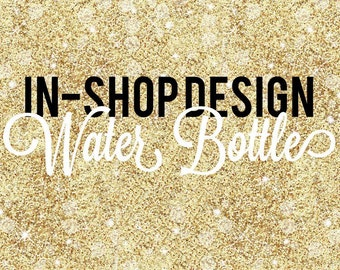 In Shop Design//25 oz Water Bottle//Glitter Dipped