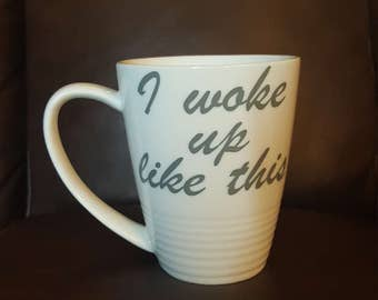 I Woke Up Like This #TIRED Coffee Mug