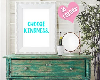 Choose Kindness Quote Print | Kindness Print| Be Kind Print | Kindness is Everything | Kind Quotes | Always Be Kind Print | Kindness Prints