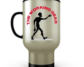 The Working Dead - Funny Zombie Travel Mug for Work and Office