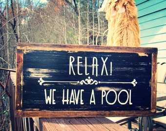 Elegant Relax! Pool Sign. Distressed Sign. Rustic Pool Sign. Funny Pool Sign.