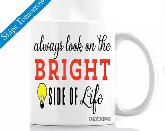 Always Look On The Bright Side Of Life Motivational Coffee Mug