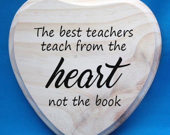Teacher Appreciation Gift | Teach from the heart | Teacher Plaque | Unique Gift for Teacher | Teacher Quote Sign perfect for office