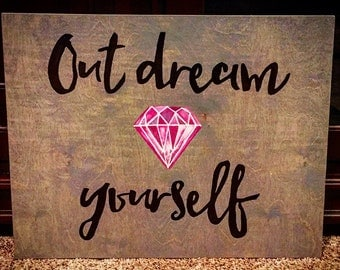 Out Dream Yourself w/ Pink Diamond Sign