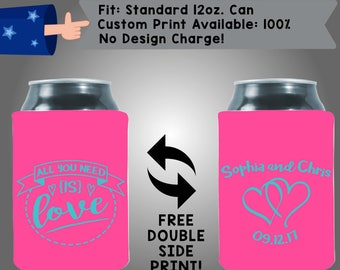 All You Need Is Love Names Date Neoprene Custom Can Cooler Double Side Print (W319)