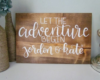 Let the Adventure Begin // Custom Wood Wedding Sign // Hand Lettered Sign