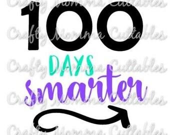 100 days smarter SVG file // 100 days of school SVG // 100th day Cut File // 100 days of school SVG / Silhouette File / Cutting File