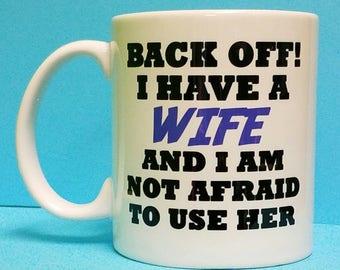 Back Off Wife Mug