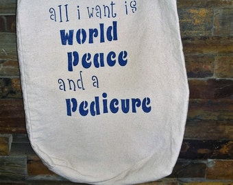 All I want is world peace and a pedicure