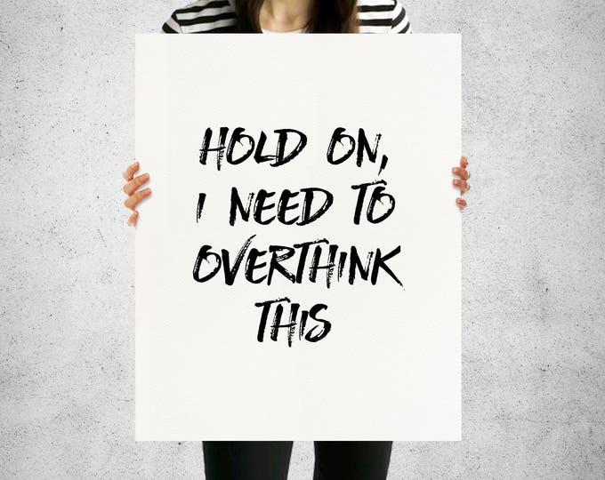Featured listing image: Overthink This 16x20 Typography Print Digital Download