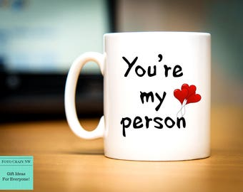 You're My Person | Valentines Day Mug | Love you | Morning Mug | Birthday Gift