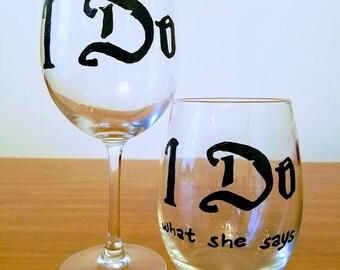 I Do I Do What She Says Wine Glass Set