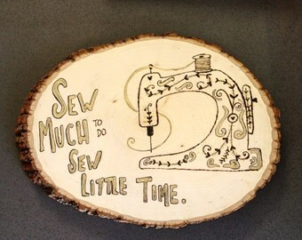 Sewing Machine Wood Burned Wall Art--Sew Much To Do
