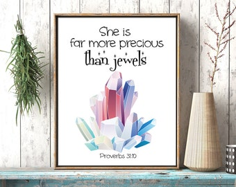 She is far more precious than jewels printable Proverbs 31:10 Bible verse girl nursery wall decor scripture quote download with minerals art